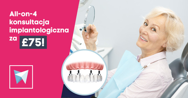 All-on-4 konsultacja implantologiczna za £ 75!