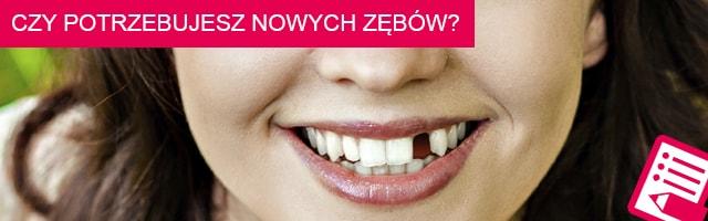 Czy potrzebujesz nowych zębów?